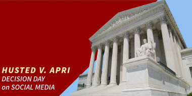 Supreme Court building photograph saying 'Husted v. APRI Decision Day on Social Media'
