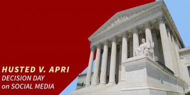 Supreme Court building photograph saying 'Husted v. APRI Decision Day on Social Media'